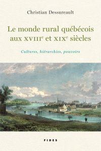 Le monde rural québécois aux XVIIIe et XIXe siècles