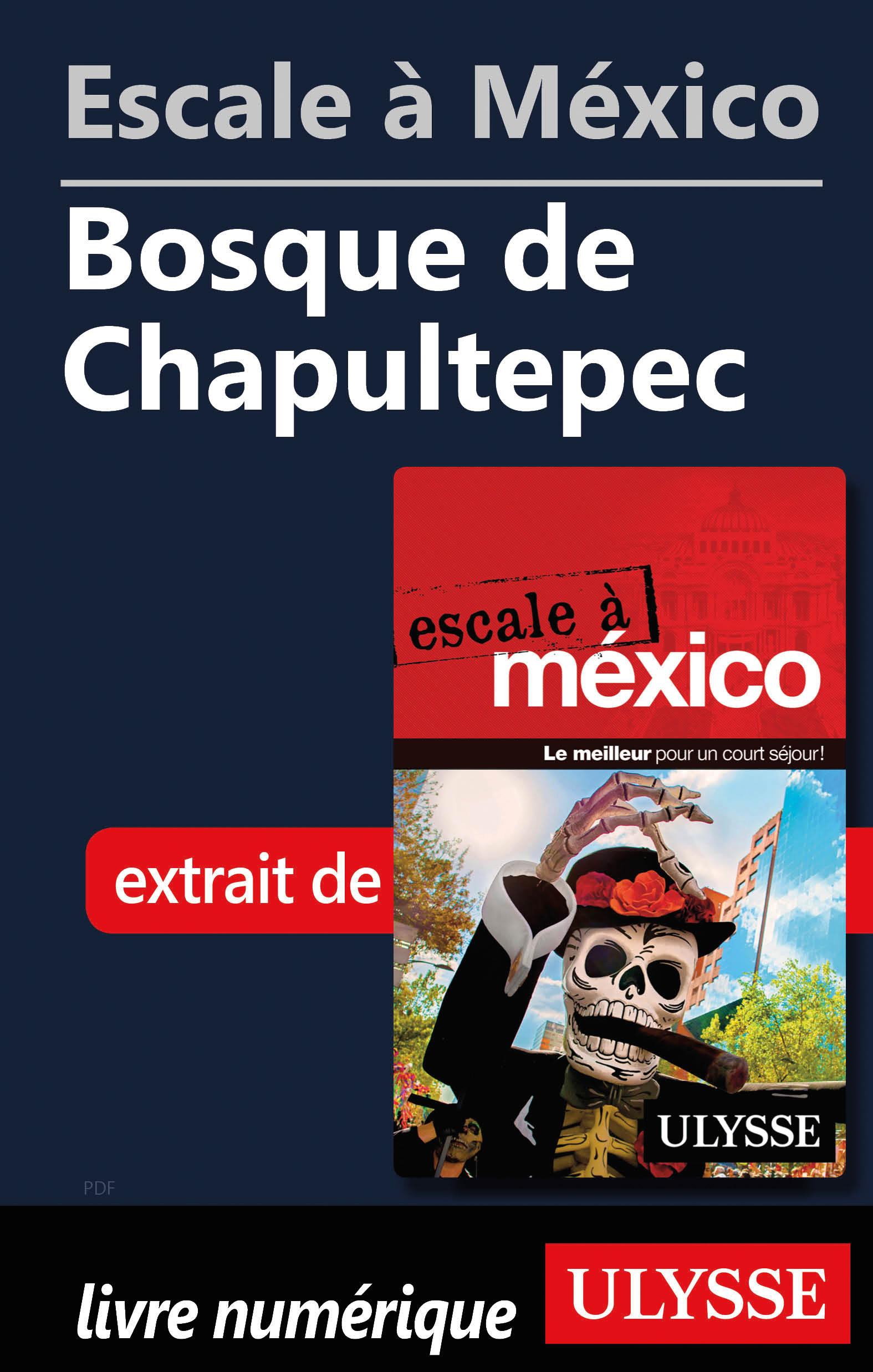 Escale à México - Bosque de...