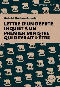 Image de couverture (Lettre d'un député inquiet à un premier ministre qui devrait l'être)
