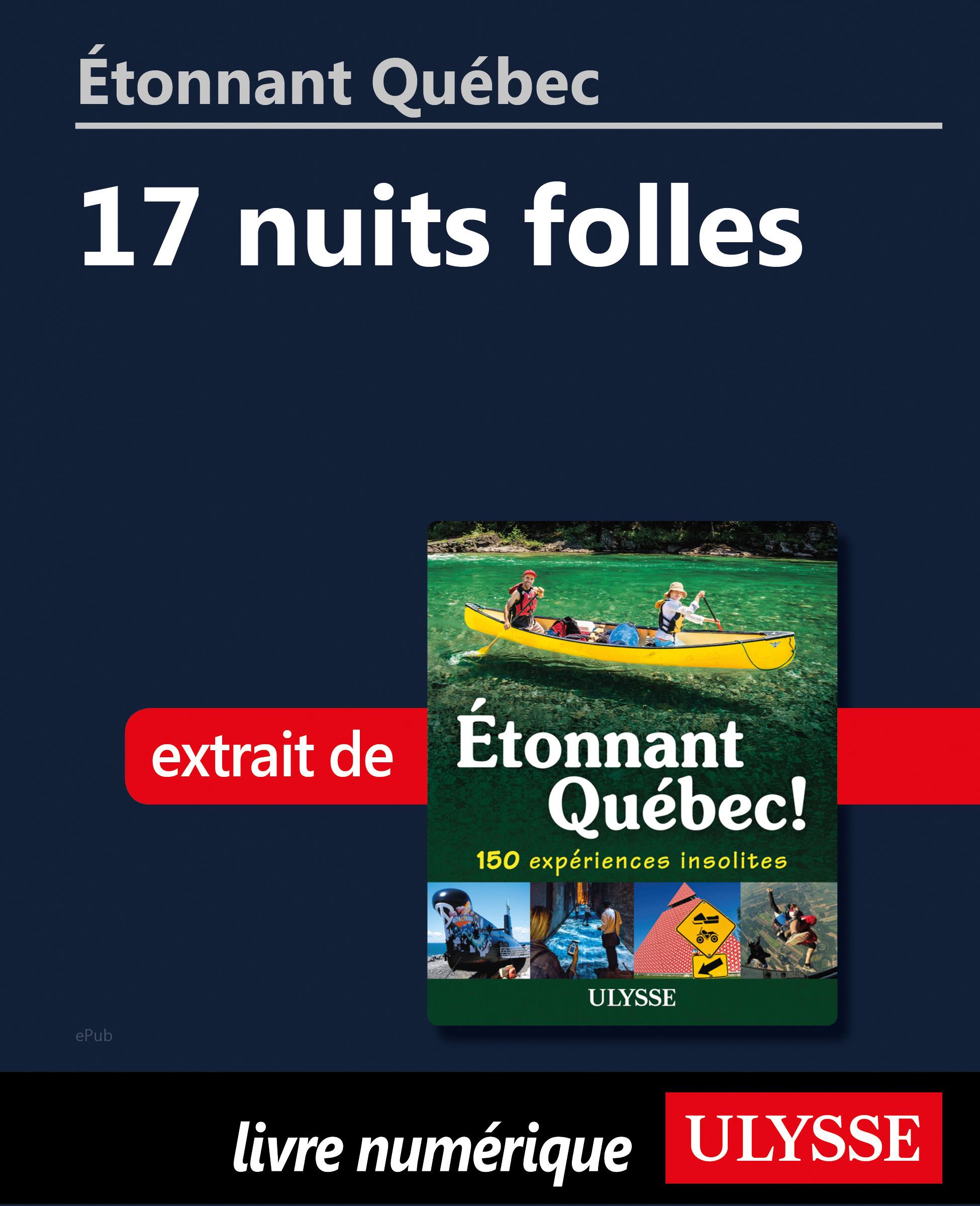 Étonnant Québec: 17 nuits f...