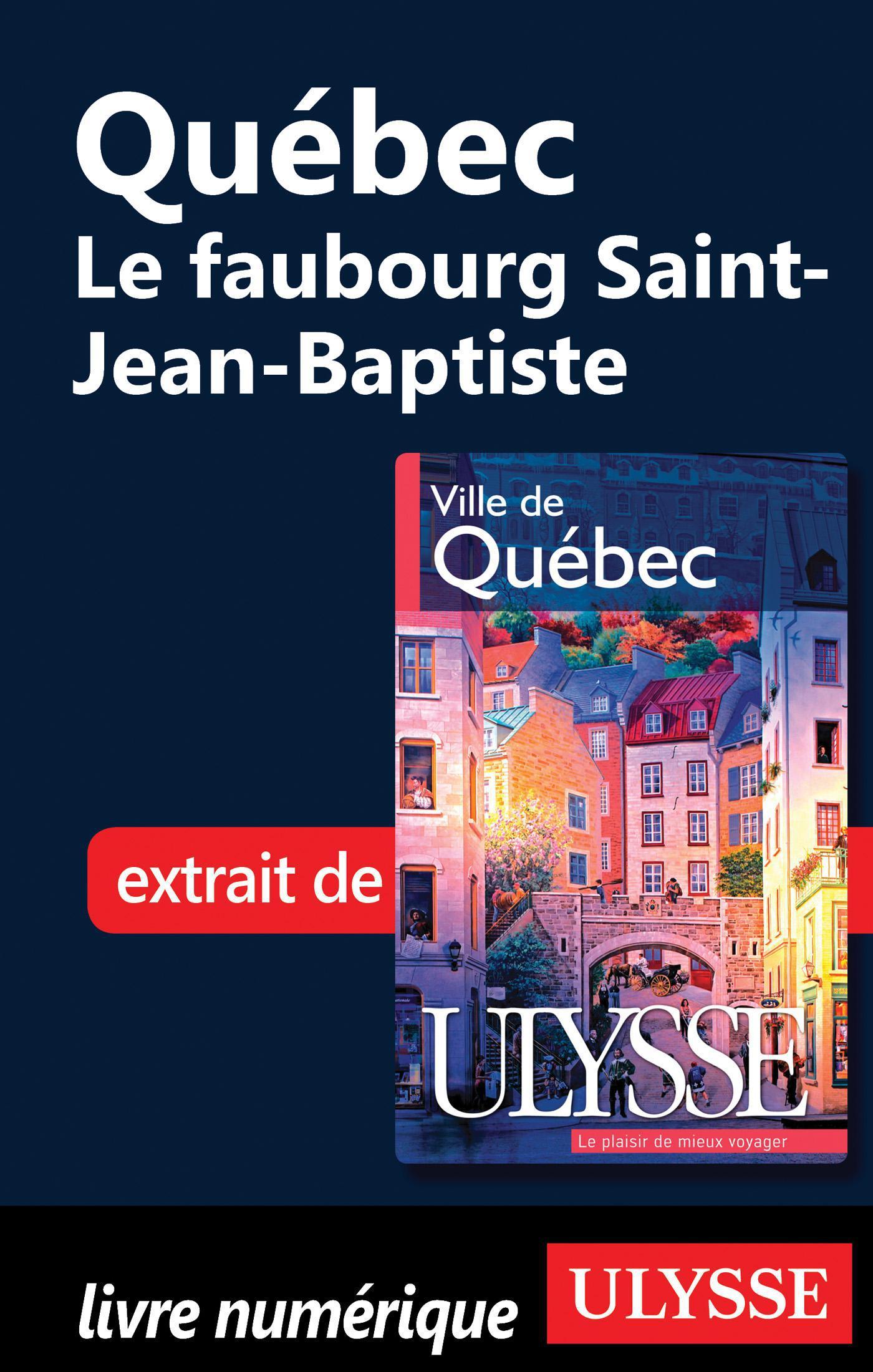 Québec - Le faubourg Saint-...