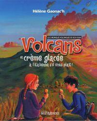 Volcans et crème glacée à l'italienne, s'il vous plaît!: les chroniques volcaniques de Vicki Volka