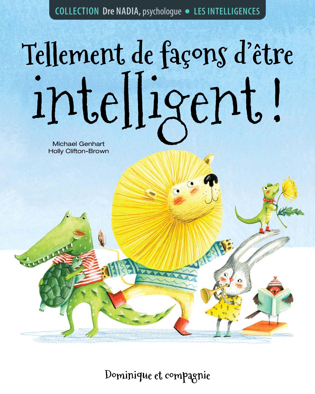 Les intelligences - Tellement de façons d'être intelligent!