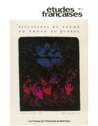 Volume 39, numéro 3, 2003 - Situations du poème en prose au Québec