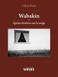 Wabakin ou Quatre fenêtres ...