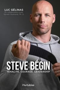 Image de couverture (Steve Bégin : ténacité, courage, leadership)