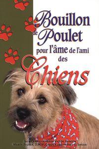 Bouillon de poulet pour l'âme de l'ami des chiens