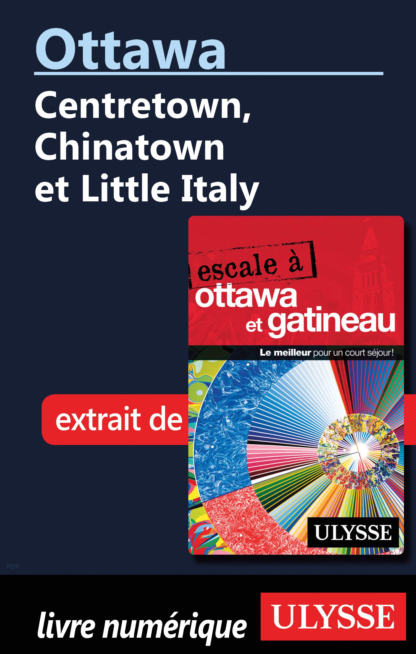 Ottawa: Centretown, Chinatown et Little Italy