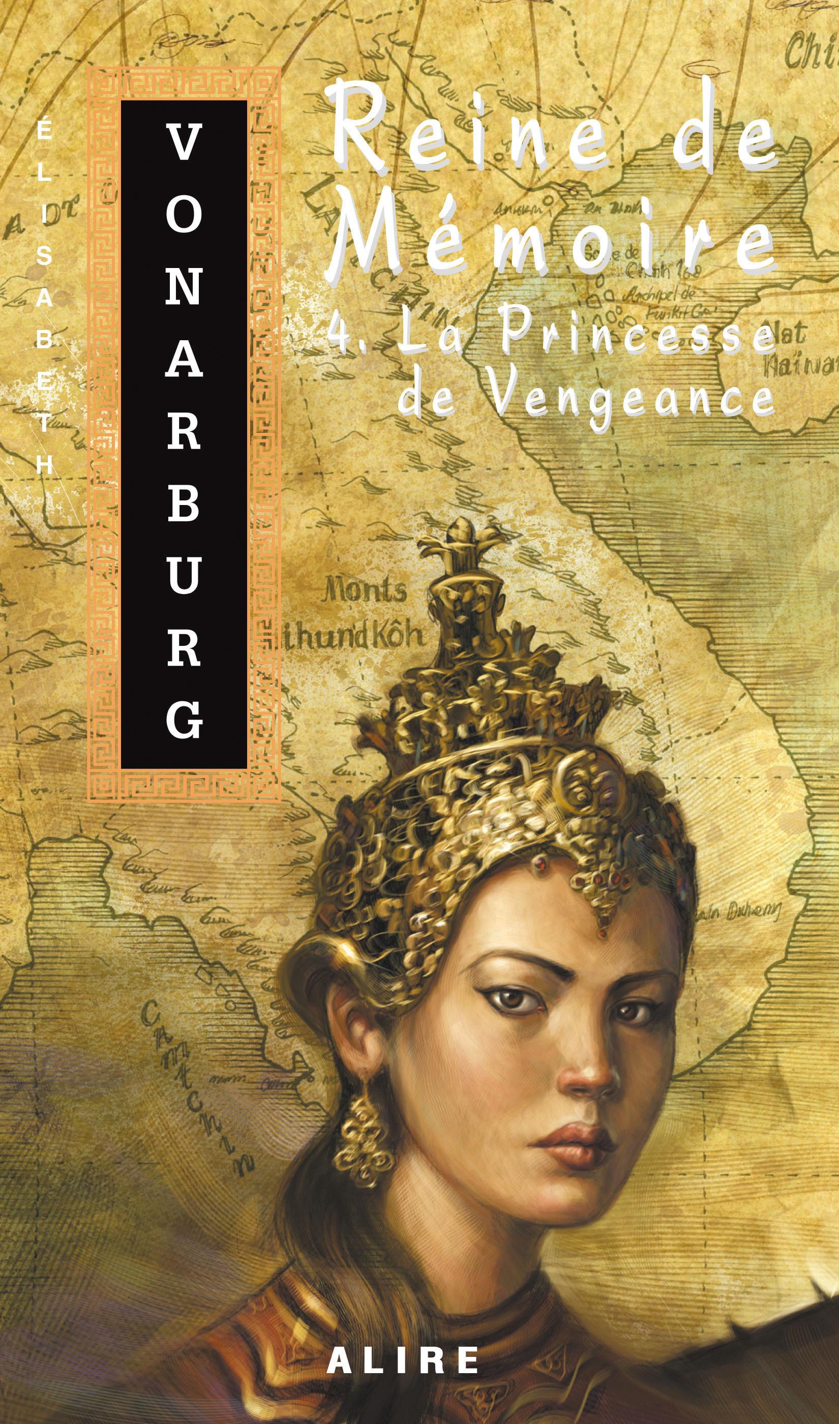 Reine de Mémoire 4. La Princesse de Vengeance