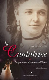 La cantatrice 1 : La jeunesse d'Emma Albani