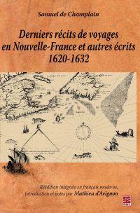 Derniers récits de voyages en Nouvelle-France et autres...