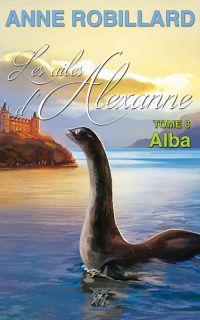 Les ailes d'Alexanne 08 : Alba