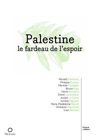 Palestine, le fardeau de l'espoir