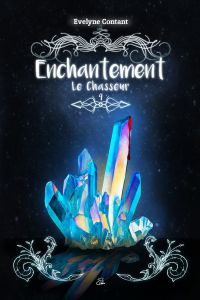 Enchantement Tome 4