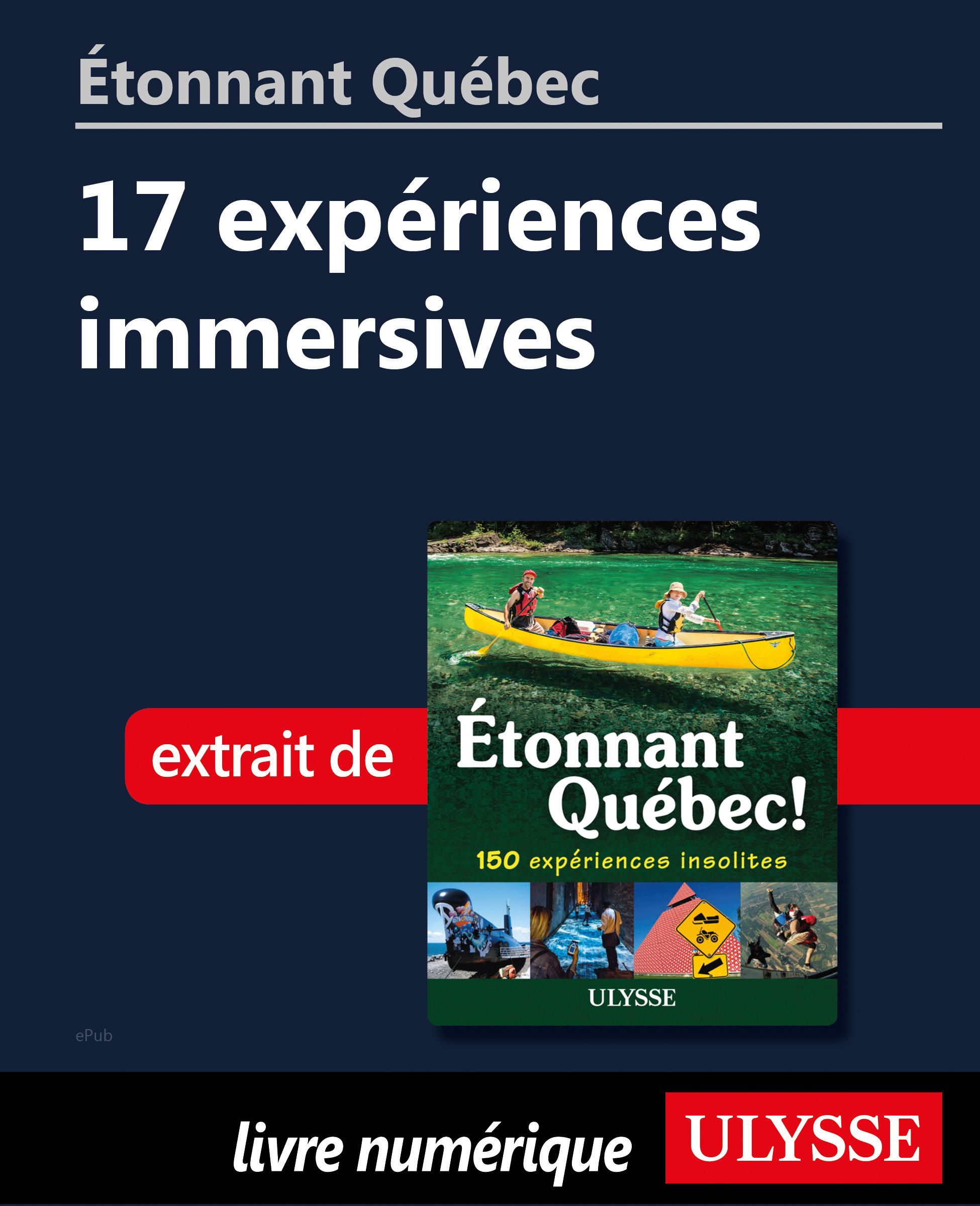Étonnant Québec: 17 expérie...