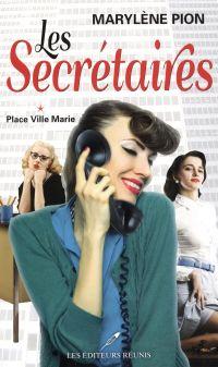 Les Secrétaires 01 : Place Ville-Marie