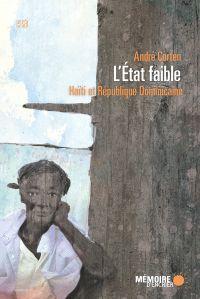 L'État faible. Haïti et République Dominicaine