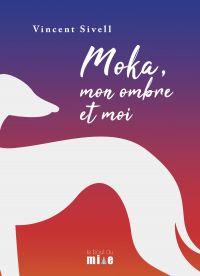 Moka, mon ombre et moi