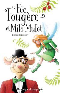 Fée Fougère et Milo Mulot