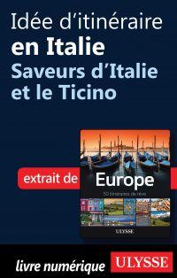 Idée d'itinéraire en Italie - Saveurs d'Italie et le Ticino