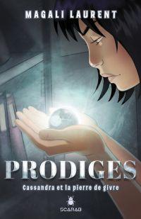 Prodiges - Cassandra et la ...