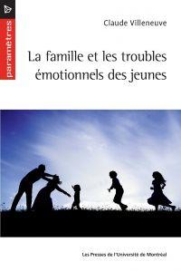 La famille et les troubles émotionnels des jeunes