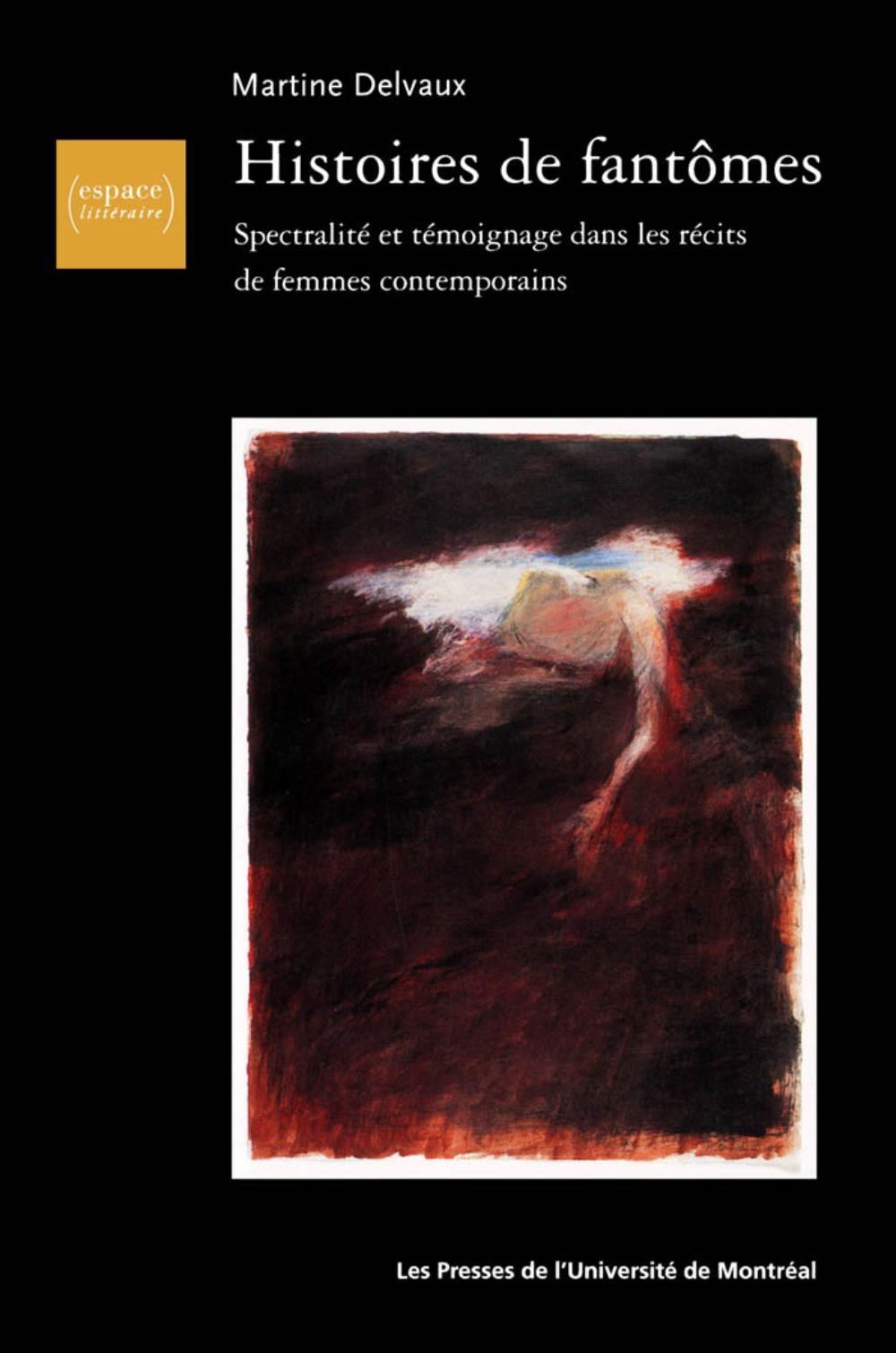 Histoires de fantomes. Spectralité et témoignage dans les récits de femmes contemporains