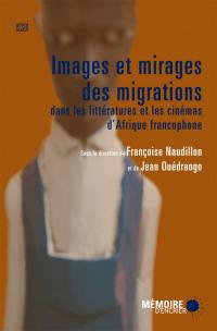 Image de couverture (Images et mirages des migrations dans les littératures et les cinémas d'Afrique francophone)