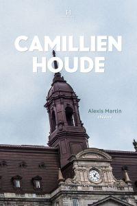 Camillien Houde, «le p'tit gars de Sainte-Marie»