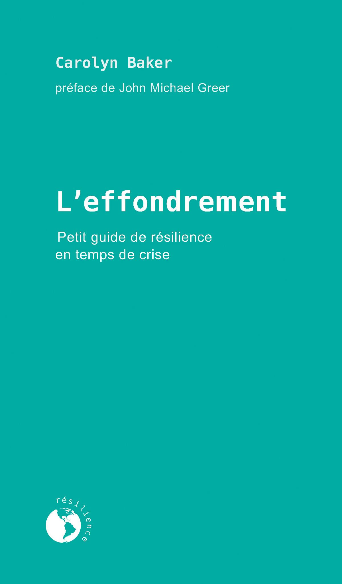 L'effondrement, Petit guide de résilience en temps de crise