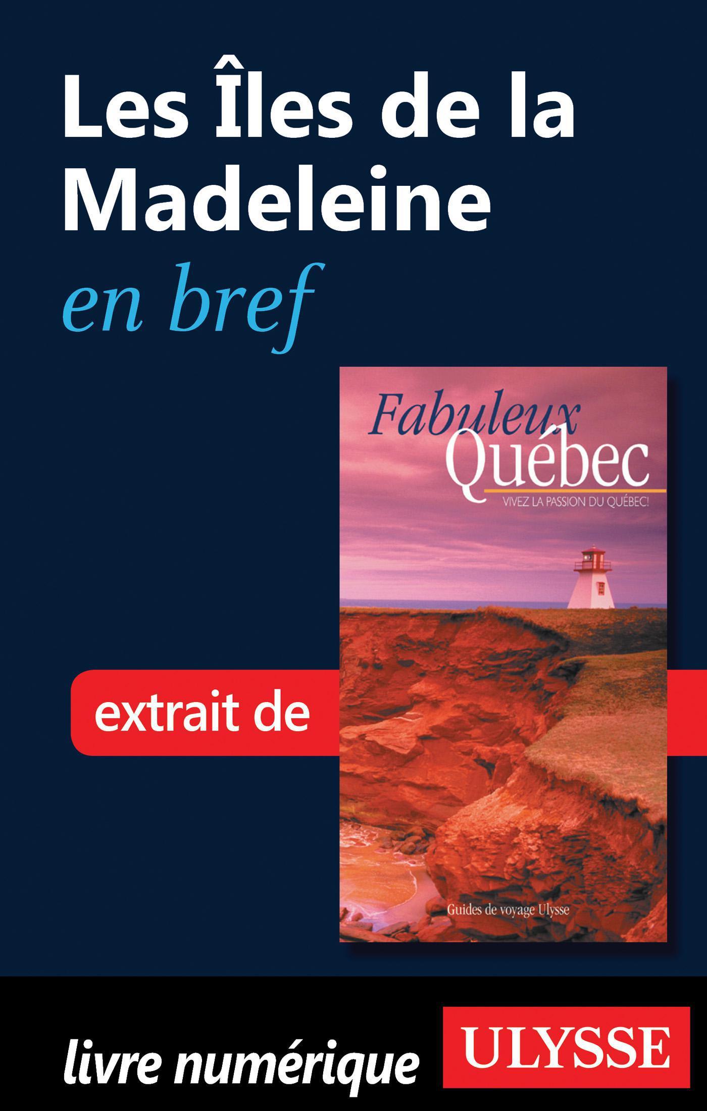 Les Îles de la Madeleine en bref