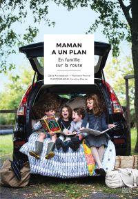 Maman a un plan : en famille sur la route