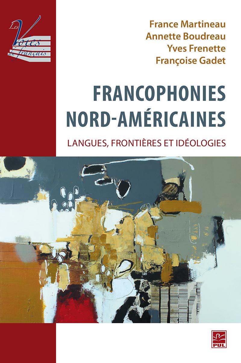 Francophonies nord-américaines : langues, frontières et idéologies