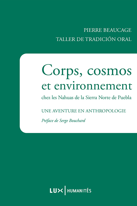 Corps, cosmos et environnement chez les Nahuas de la Sierra Norte de Puebla