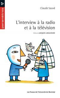 L'interview à la radio et à...