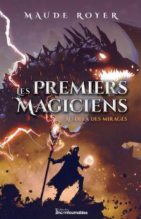 Les premiers magiciens - Au-delà des mirages