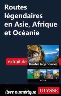 Routes légendaires en Asie,...