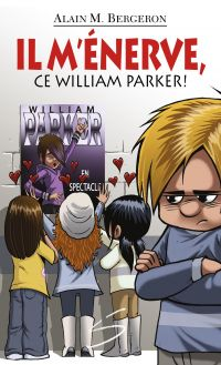 Il m'énerve, ce William Parker