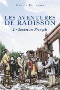 Les Aventures de Radisson, t.2
