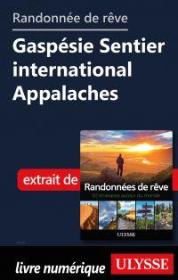 Randonnée de rêve Gaspésie Sentier international Appalaches