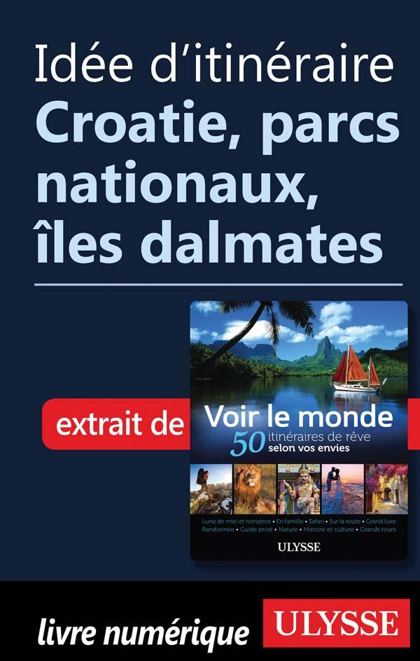 Idée d'itinéraire - Croatie...