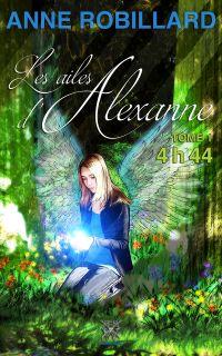 Les ailes d'Alexanne 01 : 4h44