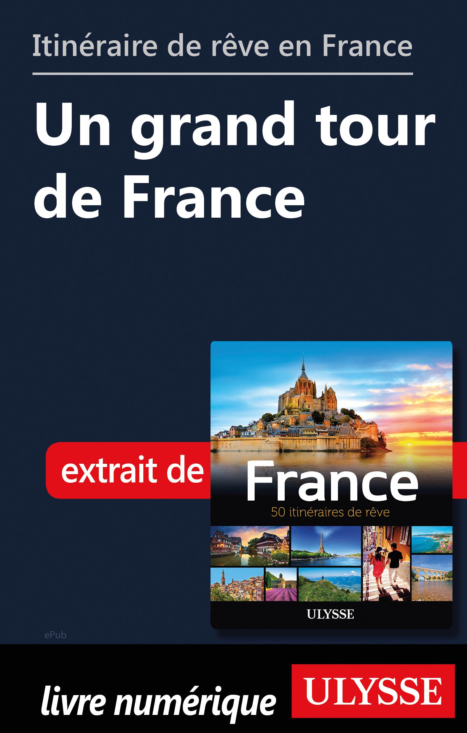 Itinéraire de rêve en France - Un grand tour de France