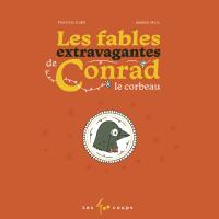 Image de couverture (Les fables extravagantes de Conrad le Corbeau)