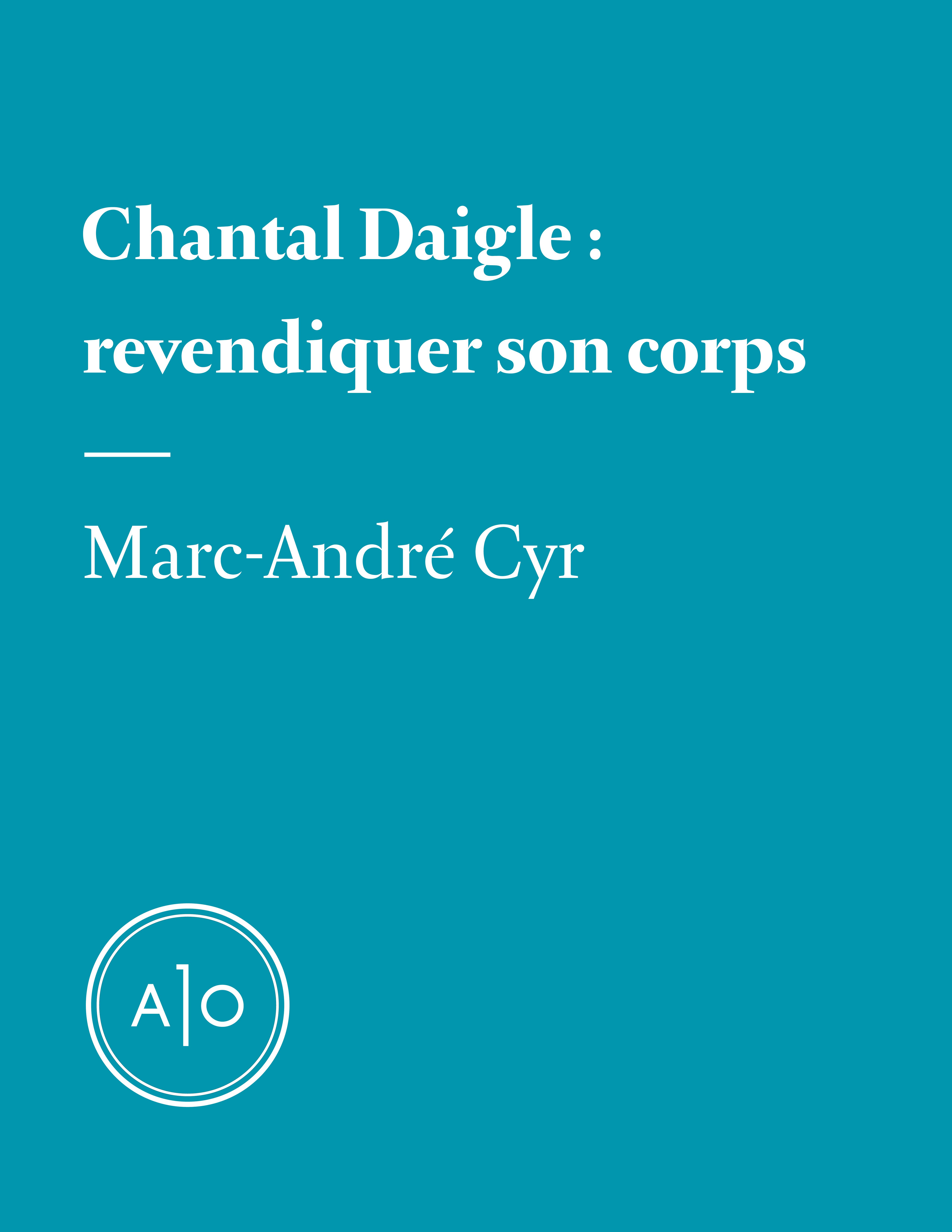 Chantal Daigle: revendiquer son corps