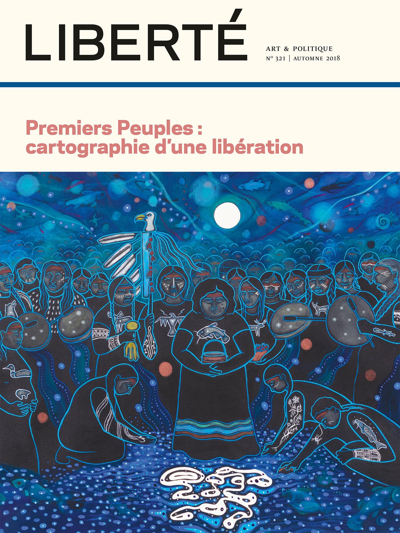 Revue Liberté 321 - Premiers Peuples : cartographie d'une libération
