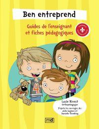 Ben entreprend - Guides de l'enseignant et fiches pédagogiques