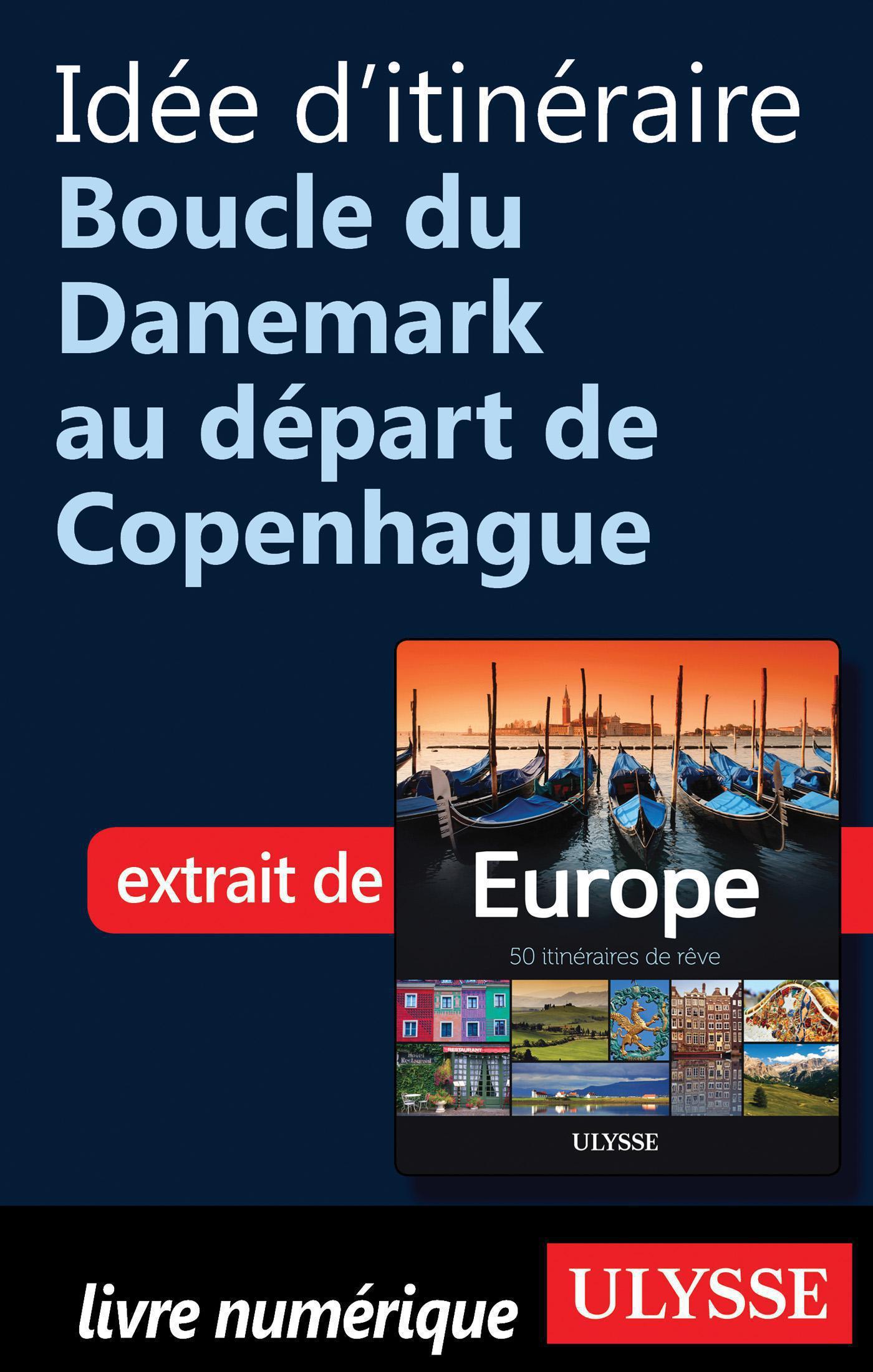 Idée d'itinéraire Boucle du Danemark au départ de Copenhague