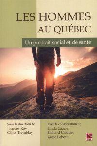 Les Hommes au Québec : Un portrait social et de santé