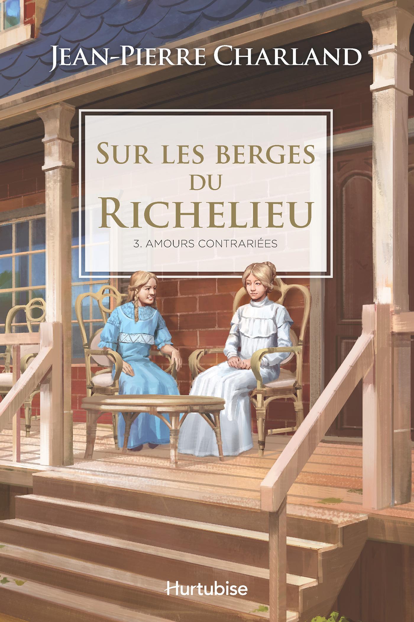 Sur les berges du Richelieu T3 - Amour contrariées